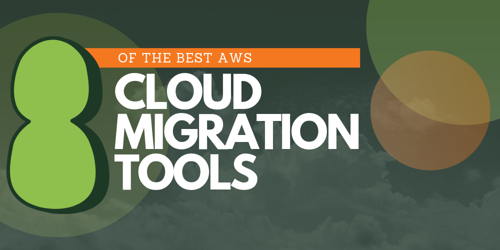 Eight of the best AWS cloud migration tools and services